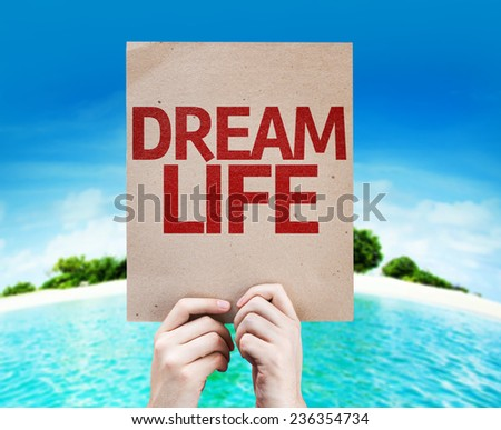 Dream Life card with a beach on background - stock photo