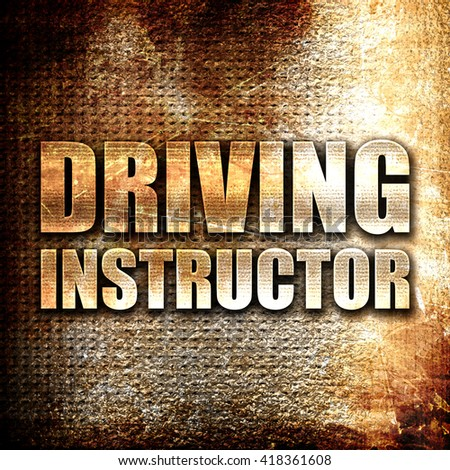 driving instructor, rust writing on a grunge background - stock photo