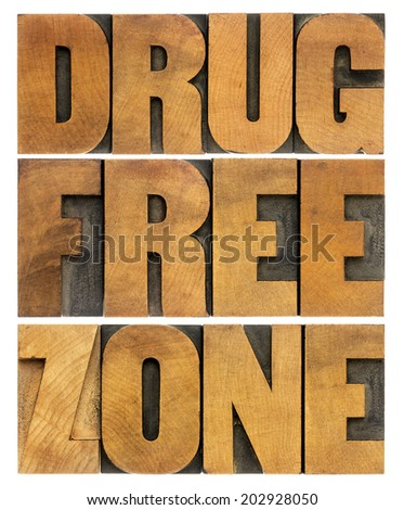 drug free zone word abstract in vintage letterpress wood type