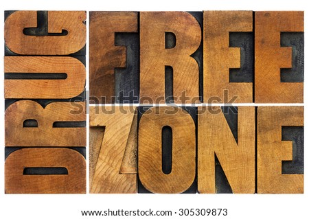 drug free zone word abstract - isolated text in vintage letterpress wood type