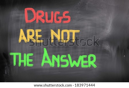 Drugs Are Not The Answer Concept - stock photo