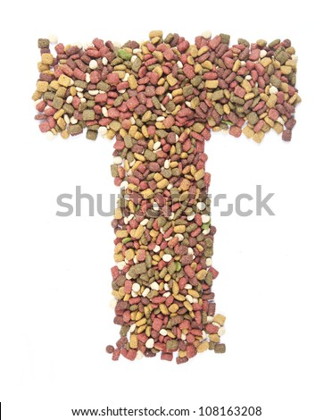 dry animal food, Letter t on white - stock photo