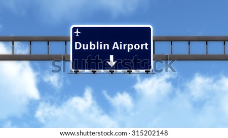 Dubln Ireland Airport Highway Road Sign 3D Illustration - stock photo