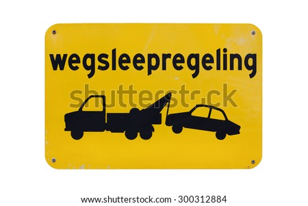 Dutch yellow sign with the translated text 'towing enforced', isolated on white - stock photo