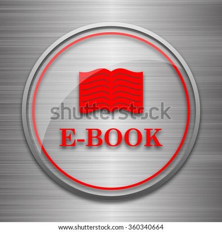 E-book icon. Internet button on metallic background.  - stock photo