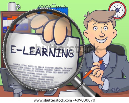 E-Learning. Officeman in Office Workplace Holding Paper with E-learning Offer through Lens. Colored Doodle Style Illustration. - stock photo