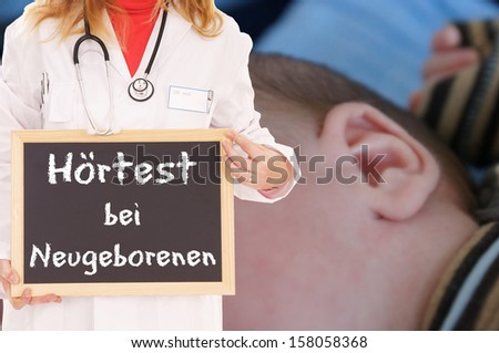 Ear of a Baby and Doctor with sign and the german words Hearing screening for newborns / Hearing screening for newborn babys - stock photo