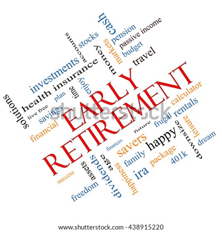 Early Retirement Word Cloud Concept angled with great terms such as investments, budget, downsize and more. - stock photo