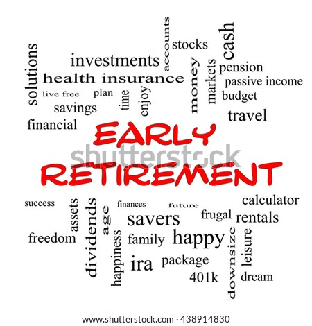 Early Retirement Word Cloud Concept in red caps with great terms such as investments, budget, downsize and more. - stock photo