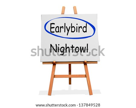 Earlybird Not Nightowl on a sign.