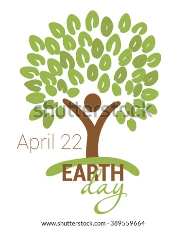 Earth Day greeting with abstract tree as human figure and leaves. April 22. Raster