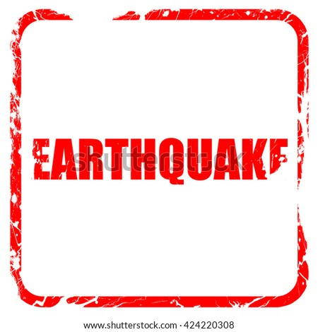 earthquake, red rubber stamp with grunge edges - stock photo