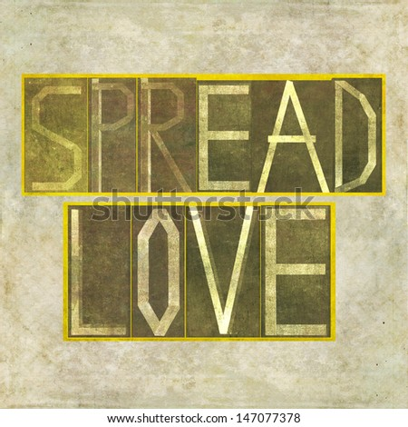 """Earthy background image and design element depicting the words """"Spread love"""" - stock photo"""