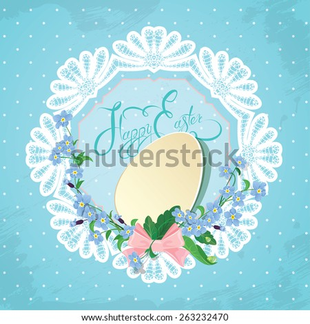 Easter greeting card with paper egg, ribbon, forget-me-not spring flowers and round lace frame on blue background, calligraphic text Happy Easter. Raster version - stock photo