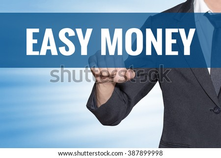 Easy Money word Business man touching on blue virtual screen - stock photo