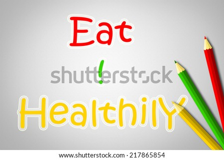 Eat Healthily Concept text on background