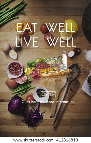 Eat Well Live Well Nutrition Organic Healthy Concept - stock photo