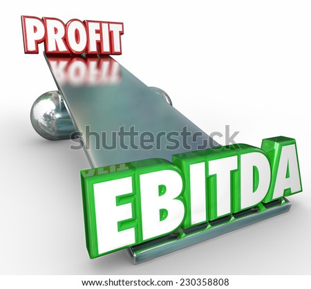 EBITDA and Profit words in 3d letters on a scale or balance to weigh the benefits of the accounting method for reporting earnings before interest, tax, depreciation and amortization - stock photo