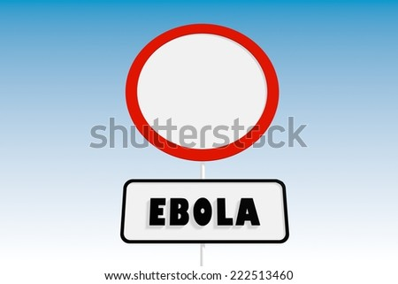 ebola virus pandemic relative background. road signs