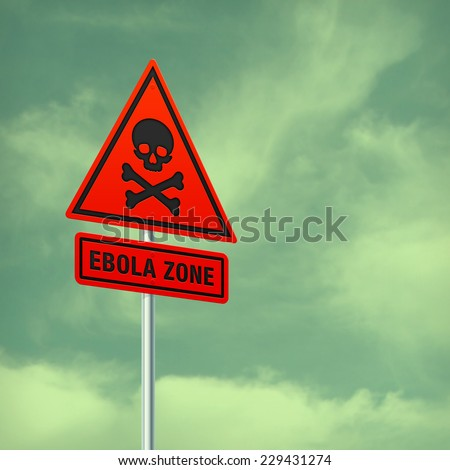 Ebola zone warning sign