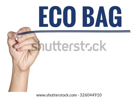 Eco Bag word writting by men hand holding blue highlighter pen with line on white background - stock photo