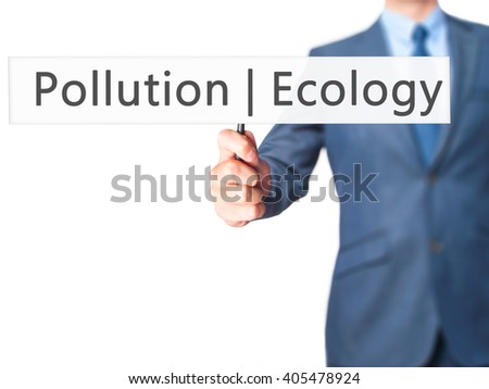 Ecology  Pollution - Businessman hand holding sign. Business, technology, internet concept. Stock Photo - stock photo