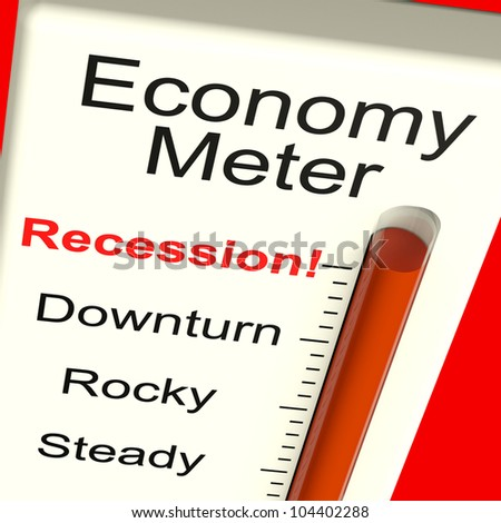 Economy Meter Shows Recession and Downturn
