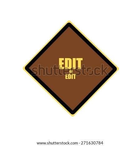 EDIT yellow stamp text on brown background - stock photo