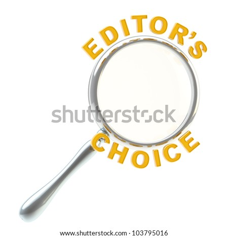 Editor's copyspace choice emblem symbol under the magnifier isolated on white
