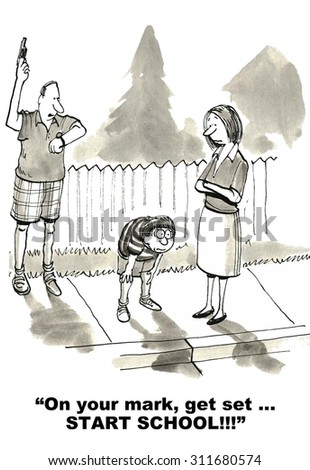 Education cartoon showing two parents and boy in starting position.  Father says to boy, 'On your mark, get set... START SCHOOL!'.           - stock photo
