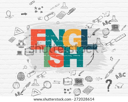 Education concept: Painted multicolor text English on White Brick wall background with Scheme Of Hand Drawn Education Icons, 3d render - stock photo