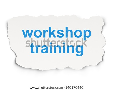 Education concept: torn paper with words Workshop Training on Paper background, 3d render - stock photo
