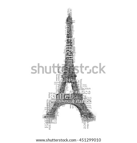 Eiffel tower in Paris make of many words. Lettering art symbol. France famous place.