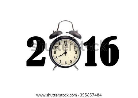 Eight o'clock on a round alarm clock and show year 2016 on white background