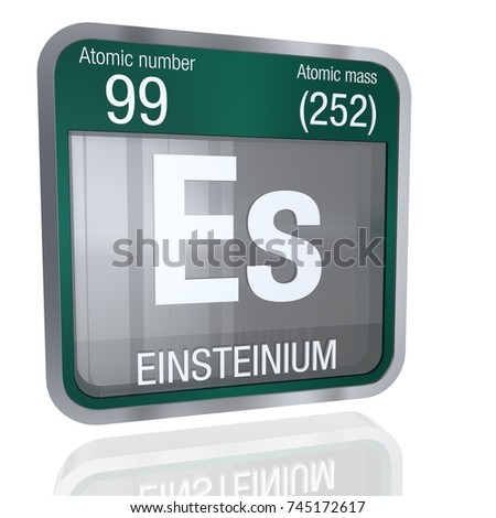 https://thumb1.shutterstock.com/display_pic_with_logo/3189227/745172617/stock-photo-einsteinium-symbol-in-square-shape-with-metallic-border-and-transparent-background-with-reflection-745172617.jpg