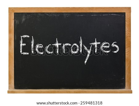 Electrolytes written in white chalk on a black chalkboard isolated on white - stock photo