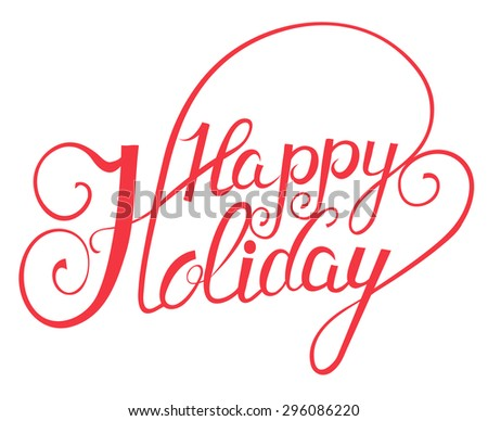 Elegant  Vector Lettering in Script Style: Happy Holidays - stock photo