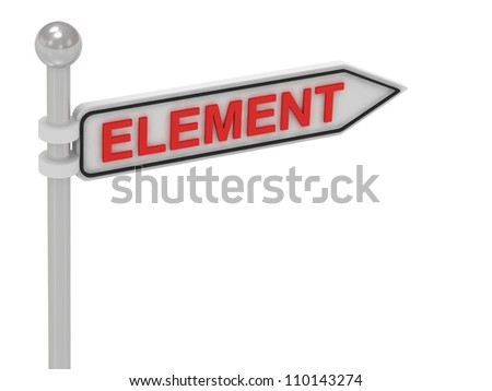 ELEMENT arrow sign with letters on isolated white background