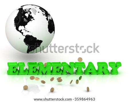 ELEMENTARY- bright color letters, black and white Earth on a white background