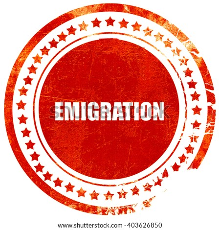 emigration, grunge red rubber stamp on a solid white background - stock photo