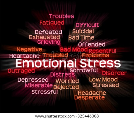 Emotional Stress Meaning Heart Rending And Wordcloud - stock photo