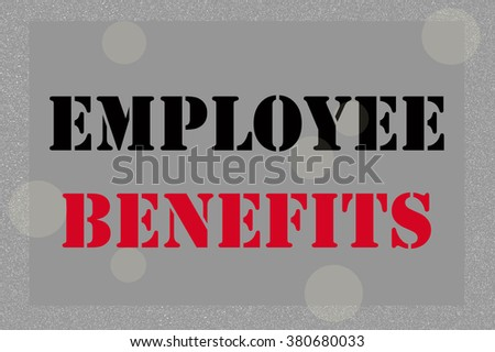 EMPLOYEE BENEFITS, message on gray and silver tone