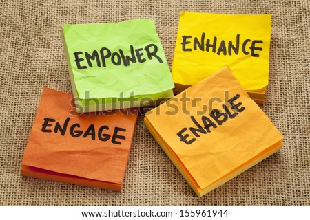 empower, enhance, enable and engage - business motivation concept -  handwriting on sticky notes - stock photo