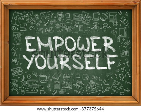 Empower Yourself - Hand Drawn on Green Chalkboard with Doodle Icons Around. Modern Illustration with Doodle Design Style. - stock photo