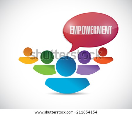 empowerment teamwork message illustration design over a white background - stock photo