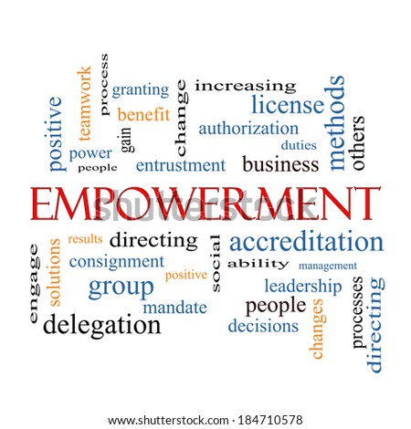 Empowerment Word Cloud Concept with great terms such as granting, business, duties and more. - stock photo