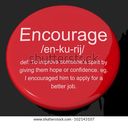 Encourage Definition Button Shows Motivation Inspiration And Reassurance