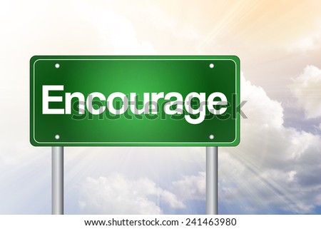 Encourage Green Road Sign, business concept  - stock photo