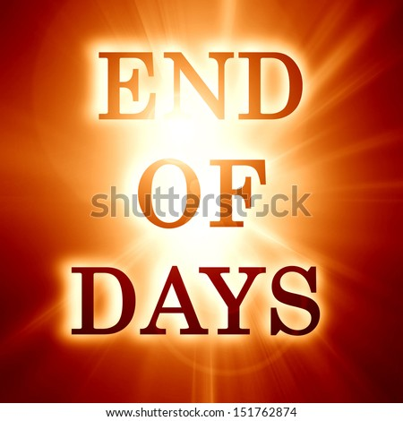 end of days written on a soft orange background - stock photo
