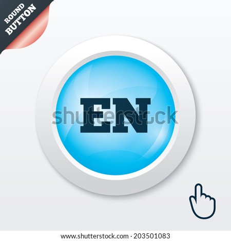 English language sign icon. EN translation symbol. Blue shiny button. Modern UI website button with hand cursor pointer.